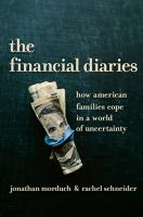 The Financial Diaries : How American Families Cope In A World Of Uncertainty by Morduch, Jonathan © 2017 (Added: 4/12/17)