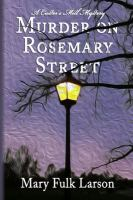 Murder On Rosemary Street by Larson, Mary Fulk © 2015 (Added: 6/23/16)