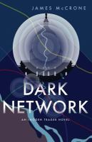 Dark Network : An Imogen Trager Novel by McCrone, James © 2017 (Added: 1/31/18)