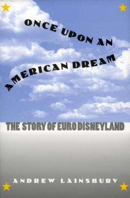 Once upon an American Dream: the story of Euro Disneyland
