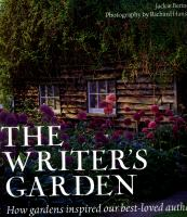 The Writer's Garden : How Gardens Inspired Our Best-loved Authors by Bennett, Jackie © 2016 (Added: 8/22/16)