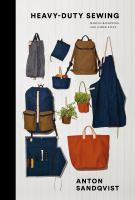 Heavy-duty Sewing : Making Backpacks And Other Stuff by Sandqvist, Anton © 2018 (Added: 10/10/18)