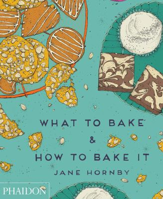cover of What to Bake & How to Bake It