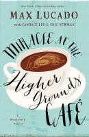 Miracle At The Higher Grounds Cafâe by Lucado, Max © 2015 (Added: 3/20/15)