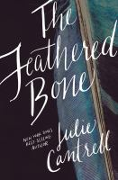The Feathered Bone by Cantrell, Julie © 2016 (Added: 4/13/16)