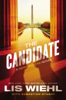 The Candidate : A Newsmakers Novel by Wiehl, Lis W. © 2016 (Added: 10/5/16)