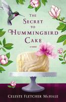 The Secret To Hummingbird Cake by McHale, Celeste Fletcher © 2016 (Added: 5/16/16)