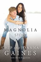 The Magnolia Story by Gaines, Chip © 2016 (Added: 10/18/16)
