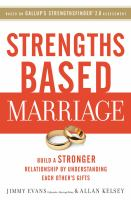 Strengths Based Marriage : Build A Stronger Relationship By Understanding Each Other's Gifts by Evans, Jimmy, © 2016 (Added: 2/9/17)