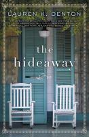 The Hideaway by Denton, Lauren K. © 2017 (Added: 7/17/17)