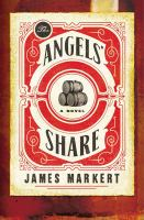 The Angels' Share : A Novel by Markert, James © 2017 (Added: 9/6/17)