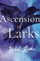 Ascension Of Larks by Linden, Rachel © 2017 (Added: 7/5/17)