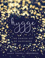 Hygge : The Danish Art Of Happiness by S²derberg, Marie Tourell © 2016 (Added: 9/14/17)