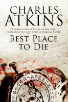 Best Place To Die by Atkins, Charles &copy; 2012 (Added: 5/1/13)