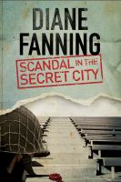 Scandal In The Secret City : A Libby Clark Mystery by Fanning, Diane © 2014 (Added: 2/23/15)