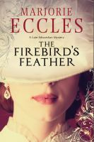 The Firebird's Feather by Eccles, Marjorie © 2014 (Added: 2/26/15)