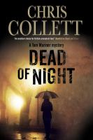 Dead Of Night : A Tom Mariner Mystery by Collett, Chris © 2014 (Added: 4/23/15)