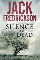 Silence The Dead by Fredrickson, Jack © 2014 (Added: 4/23/15)