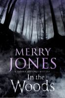 In The Woods : A Harper Jennings Mystery by Jones, Merry Bloch © 2014 (Added: 3/3/15)