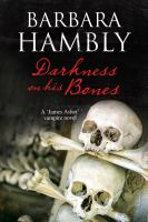 Darkness On His Bones : A James Asher Vampire Novel by Hambly, Barbara © 2015 (Added: 8/12/15)