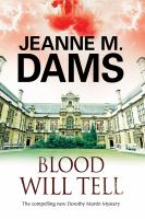 Blood Will Tell : A Dorothy Martin Mystery by Dams, Jeanne M. © 2015 (Added: 1/29/16)