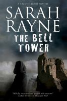 The Bell Tower by Rayne, Sarah © 2015 (Added: 5/9/16)