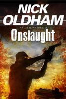 Onslaught : A Steve Flynn Thriller by Oldham, Nick © 2016 (Added: 8/24/16)