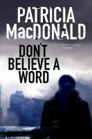 Don't Believe A Word by MacDonald, Patricia J. © 2016 (Added: 4/25/16)