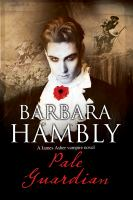 Pale Guardian : A James Asher Vampire Novel by Hambly, Barbara © 2017 (Added: 3/13/17)