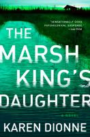 The Marsh King's Daughter by Dionne, Karen © 2017 (Added: 6/13/17)