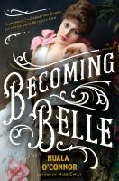 Becoming Belle by O'Connor, Nuala © 2018 (Added: 8/8/18)