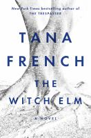 The Witch Elm by Tana French (book cover)