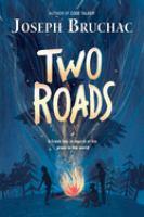 Two+roads by Bruchac, Joseph © 2018 (Added: 1/3/19)