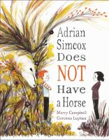 Adrian+simcox+does+not+have+a+horse by Campbell, Marcy © 2018 (Added: 9/17/18)