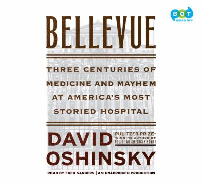 cover of Bellevue: Three Centuries of Medicine and Mayhem at America's Most Storied Hospital