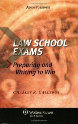 Law School Exams : preparing and writing to win