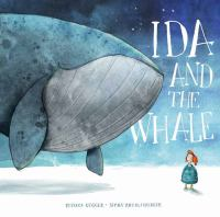 Ida+and+the+whale by Gugger, Rebecca © 2019 (Added: 4/3/19)