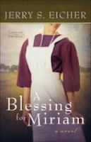 A Blessing For Miriam by Eicher, Jerry S. © 2015 (Added: 8/12/15)