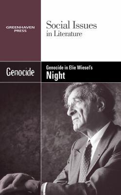 Genocide in Elie Wiesel's Night (Greenhaven Press)