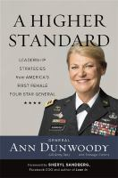 A Higher Standard : Leadership Strategies From America's First Female Four-star General by Dunwoody, Ann © 2015 (Added: 7/20/15)