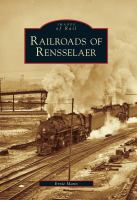 Railroads Of Rensselaer by Mann, Ernie © 2009 (Added: 7/13/17)