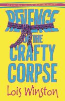 Revenge Of The Crafty Corpse : An Anastasia Pollack Crafting Mystery by Winston, Lois &copy; 2013 (Added: 5/1/13)