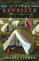The Final Reveille : A Living History Museum Mystery by Flower, Amanda © 2015 (Added: 8/12/15)