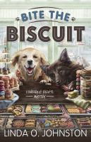 Bite The Biscuit : A Barkery & Biscuits Mystery by Johnston, Linda O. © 2015 (Added: 8/12/15)