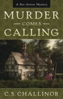 Murder Comes Calling : A Rex Graves Mystery by Challinor, C. S. (Caroline S.) © 2015 (Added: 2/3/16)