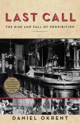 Details about Last call : the rise and fall of Prohibition