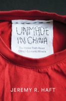 Unmade In China : The Hidden Truth About China's Economic Miracle by Haft, Jeremy © 2015 (Added: 3/8/17)