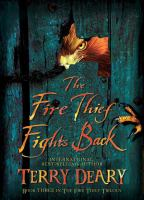 The+fire+thief+fights+back by Deary, Terry © 2007 (Added: 1/25/16)