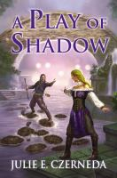 A Play Of Shadow : Mellynne by Czerneda, Julie © 2014 (Added: 1/7/15)