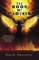 The Book Of Phoenix by Okorafor, Nnedi © 2015 (Added: 8/12/15)